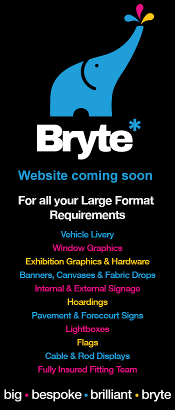 For all you large format requirementsVehicle Livery Window Graphic Exhibition Graphics and Hardware Banners, Canvases and Fabric Drops Bepoke Wallpaper Internal and External Signage Hoardings Pavement and Forecourt Signs Lightboxes FlagsCable and Rod Displays Fully insured fitting teamBig Bespoke Brilliant Bryte